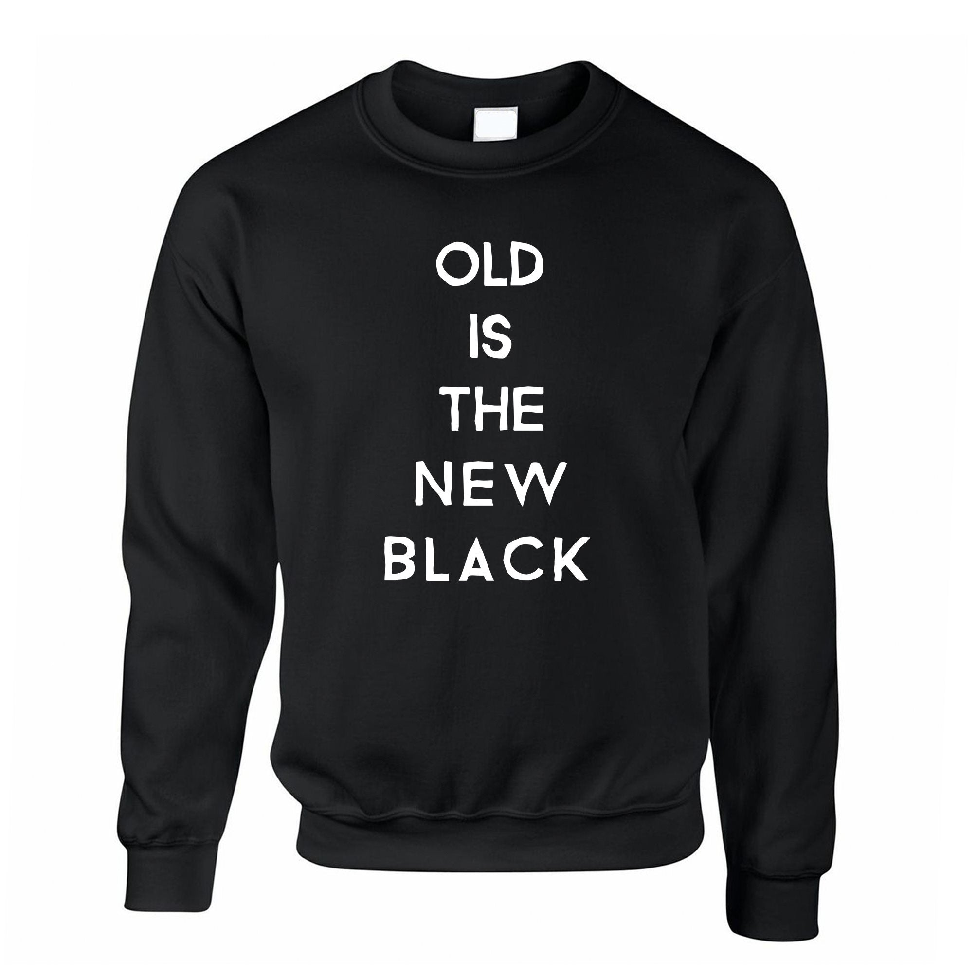 Birthday Jumper Old Is The New Black Slogan Sweatshirt Sweater