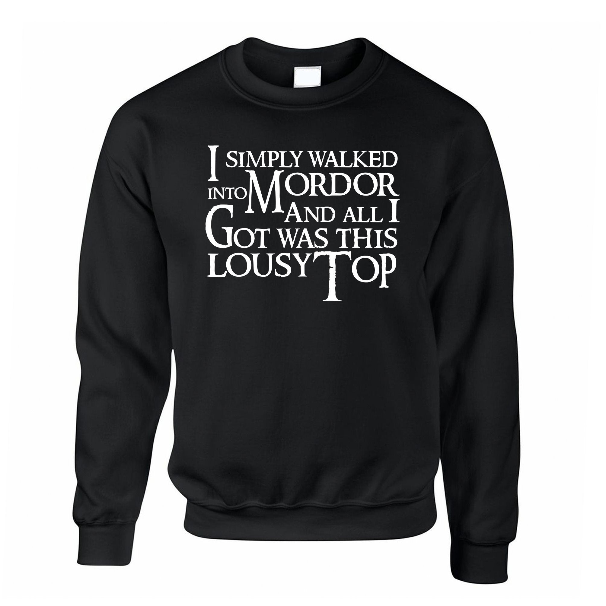 Walked Into Mordor And All I Got Was This Jumper Joke Sweatshirt