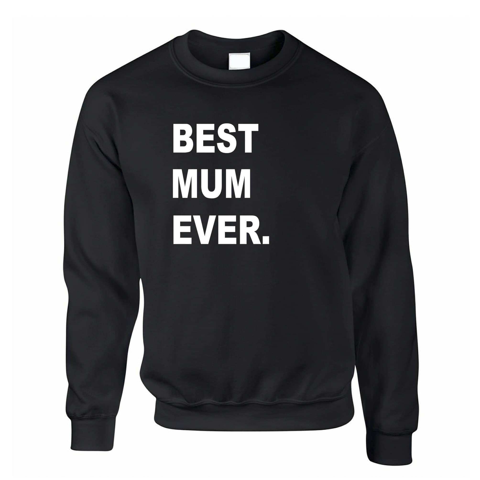 Best Mum Ever Jumper Parent Family Slogan Sweatshirt Sweater