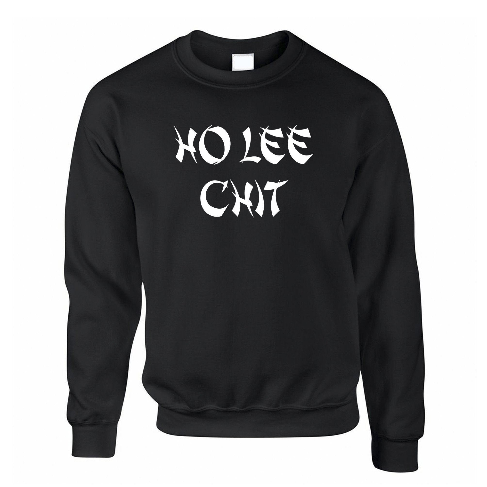 Novelty Jumper Ho Lee Chit Cheeky Rude Slogan Sweatshirt Sweater