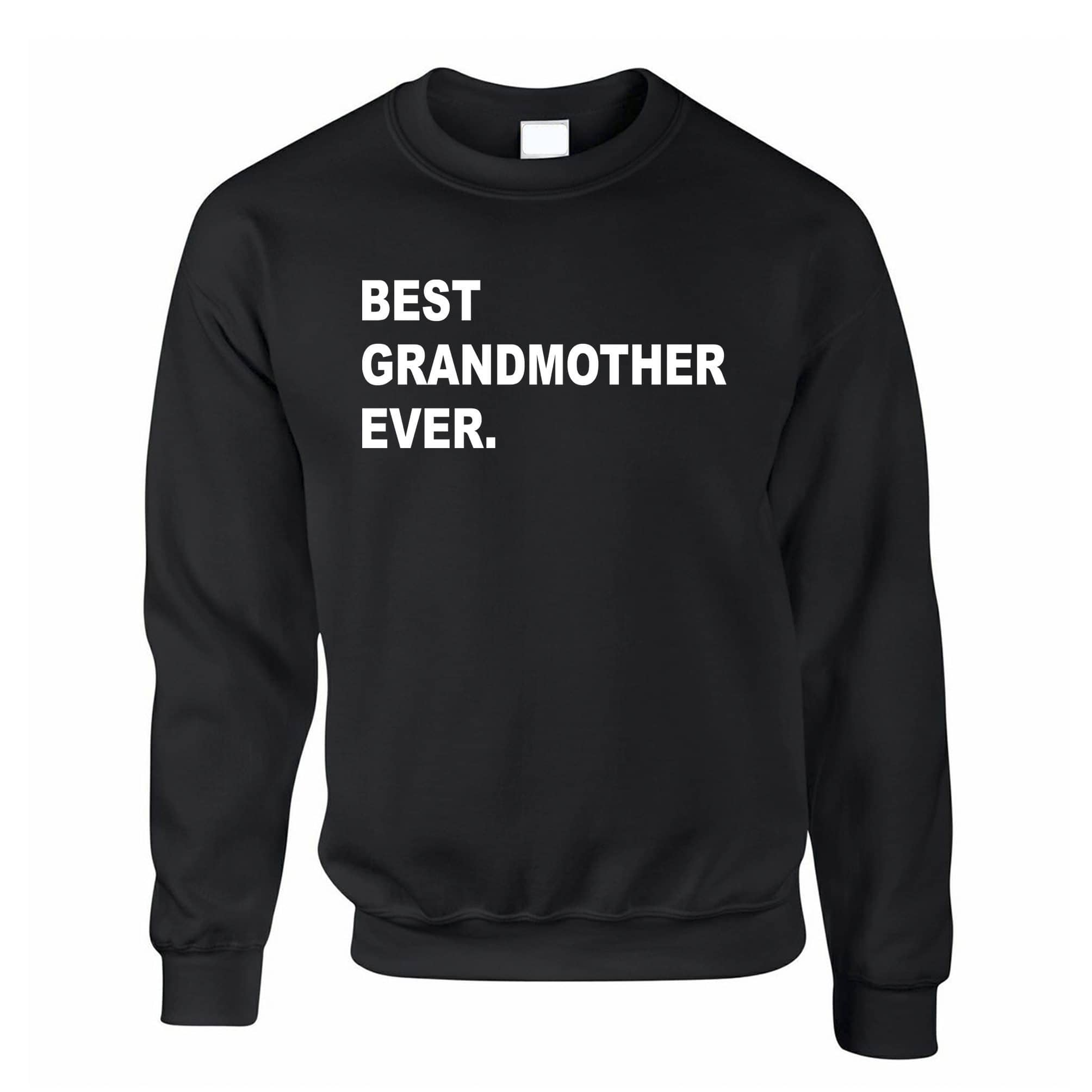 Best Grandmother Ever Jumper Parent Family Slogan Sweatshirt Sweater