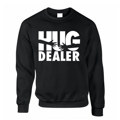 Novelty Love Jumper Hug Dealer Parody Slogan Sweatshirt Sweater