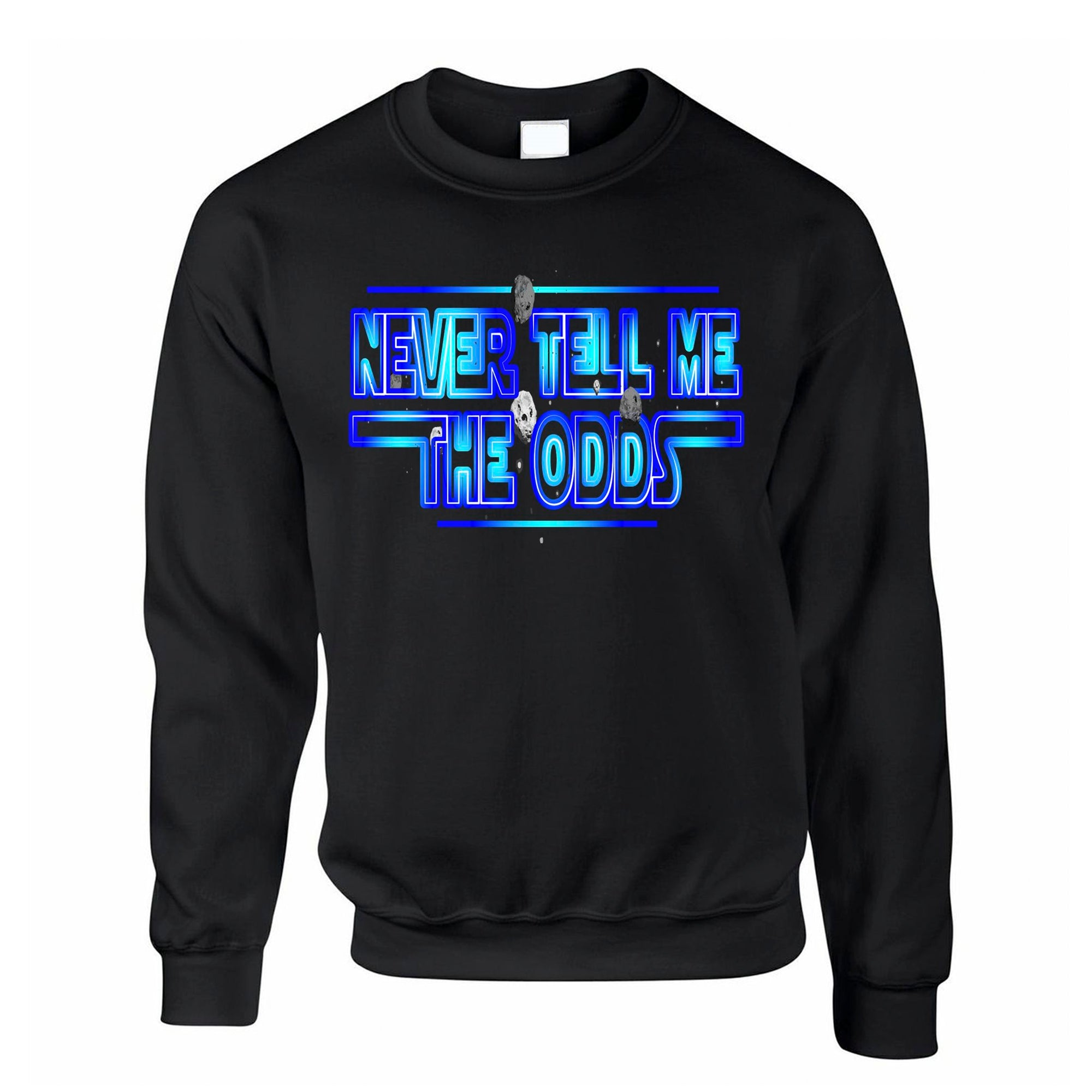 Movie Quote Jumper Never Tell Me The Odds Sweatshirt Sweater