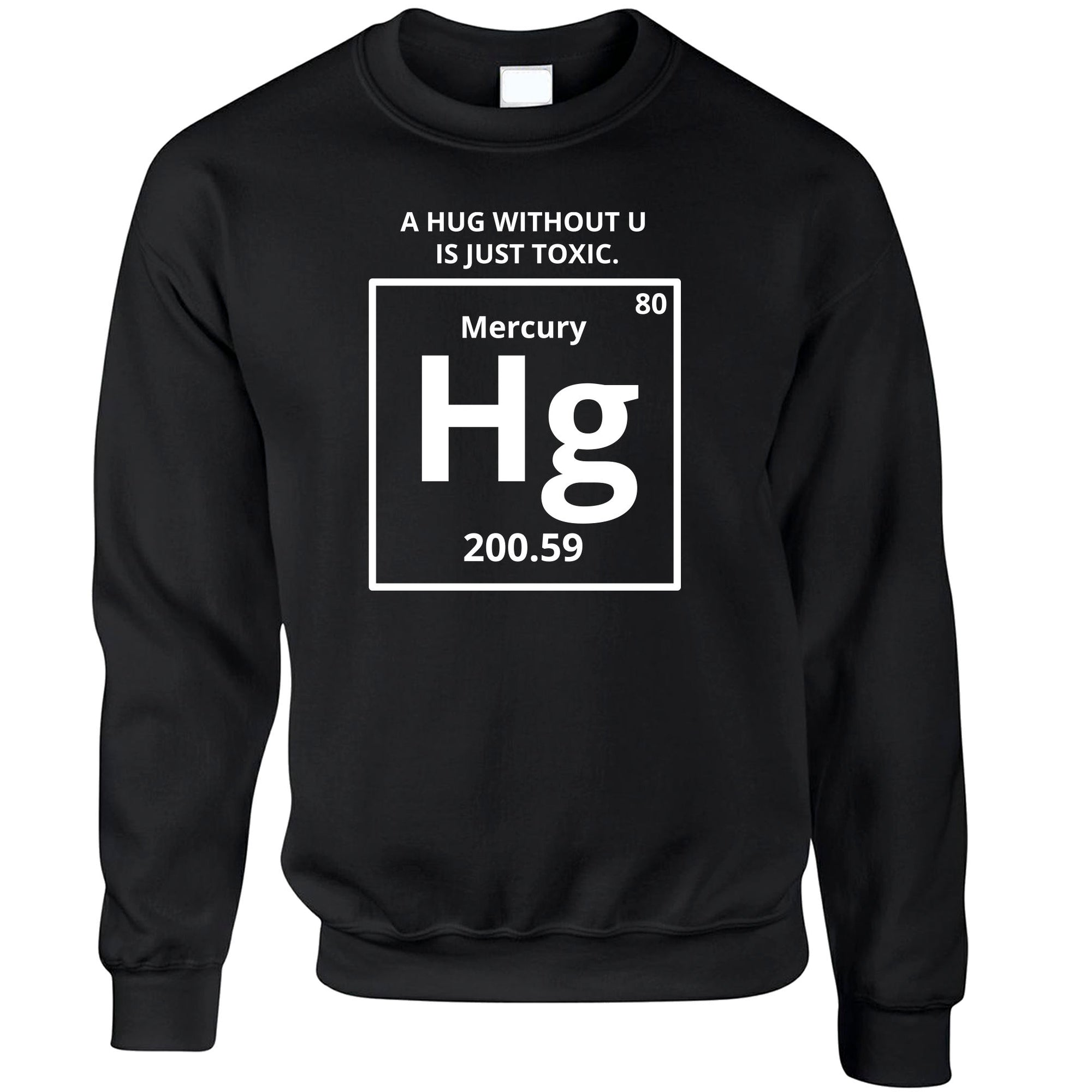 Funny Science Jumper Mercury Hug Chemistry Joke Sweatshirt Sweater