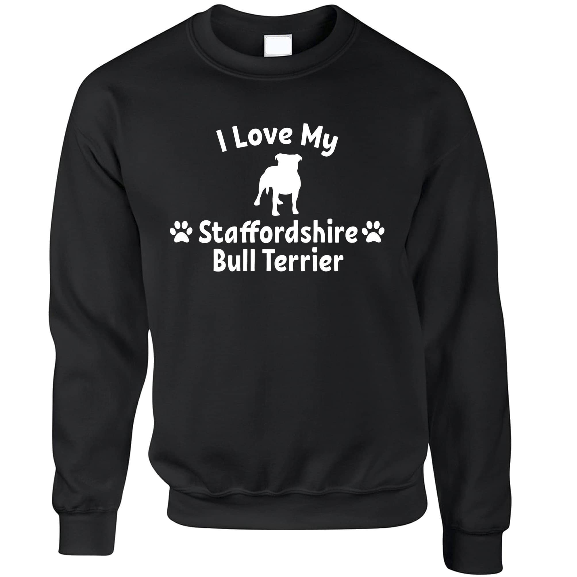 Dog Owner Jumper I Love My Staffordshire Bull Terrier Sweatshirt