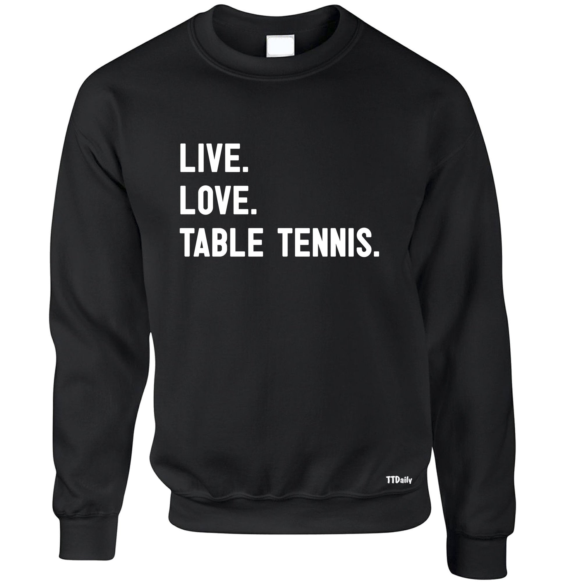 Live Love Table Tennis Table Tennis Jumper Ping Pong Player Sweatshirt