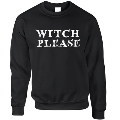 Novelty Halloween Jumper Witch Please Slogan Sweatshirt Sweater