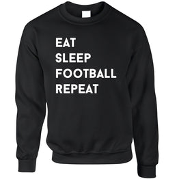 Funny Sweatshirt Jumper Eat, Sleep, Football, Repeat Slogan