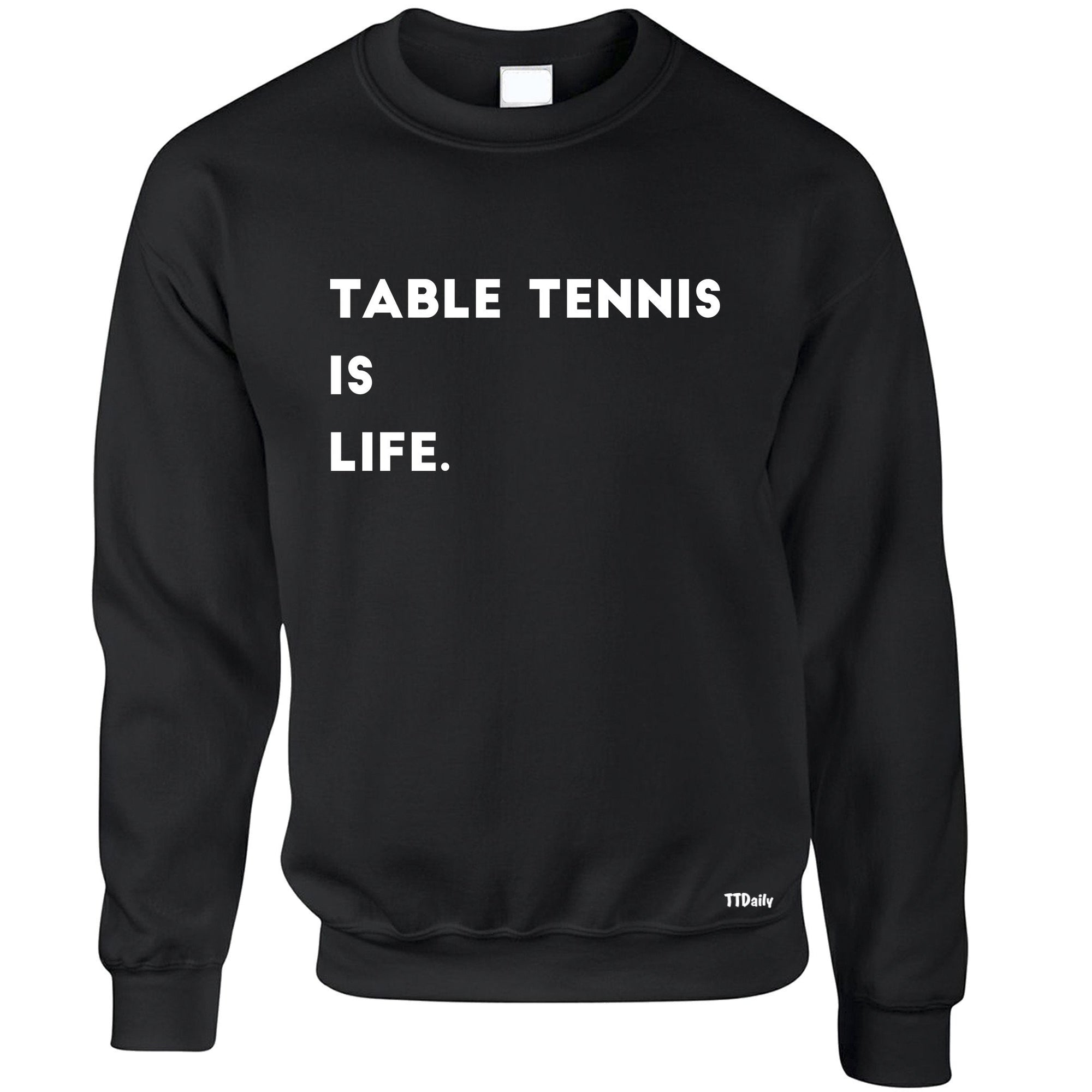 Table Tennis Is Life Jumper Sweatshirt Sweater