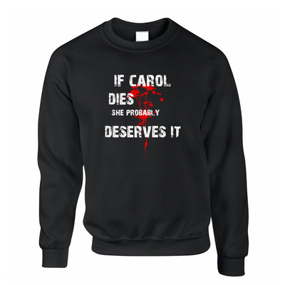 Zombie Jumper If Carol Dies, She Probably Deserves It Sweatshirt