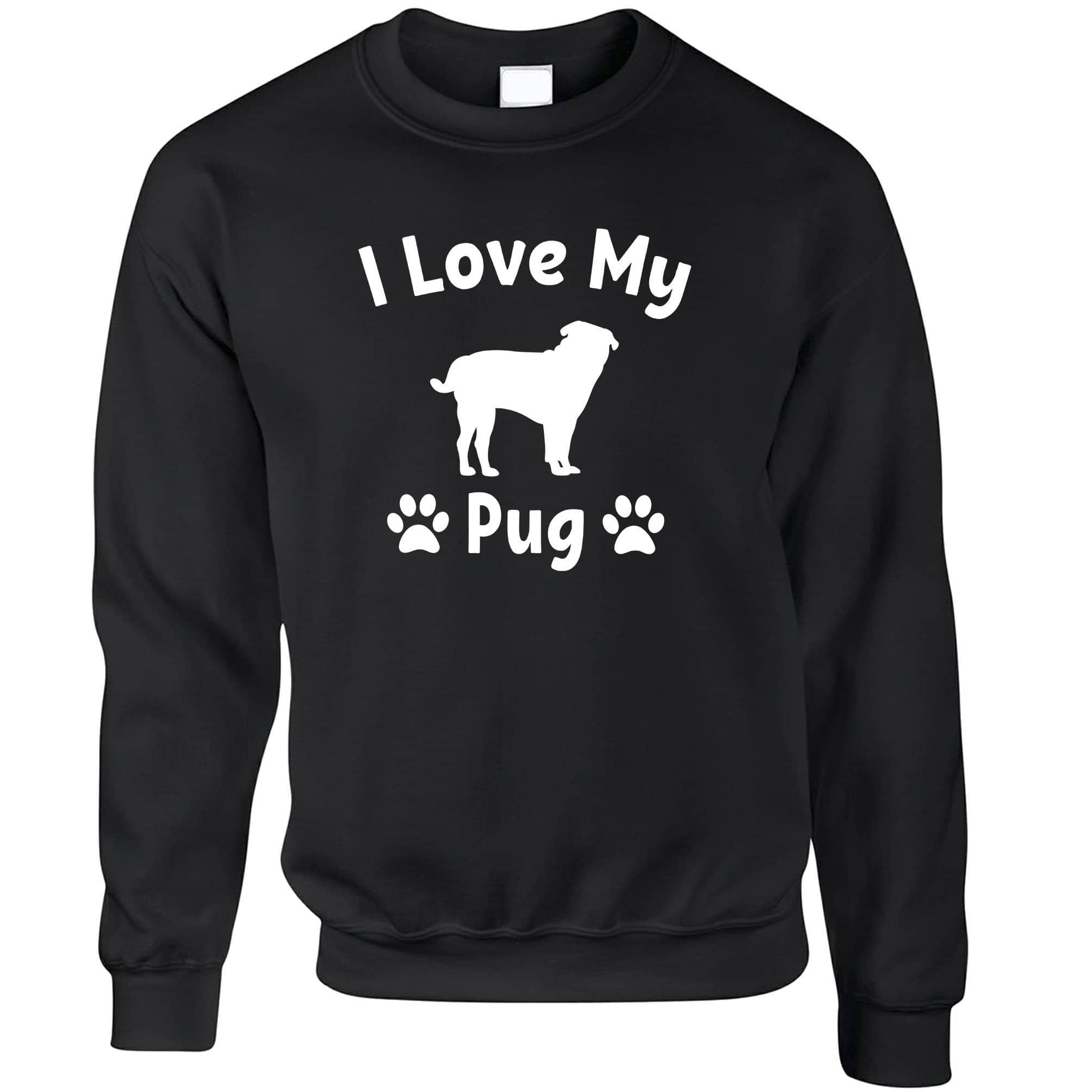 Dog Owner Jumper I Love My Pug Slogan Sweatshirt Sweater