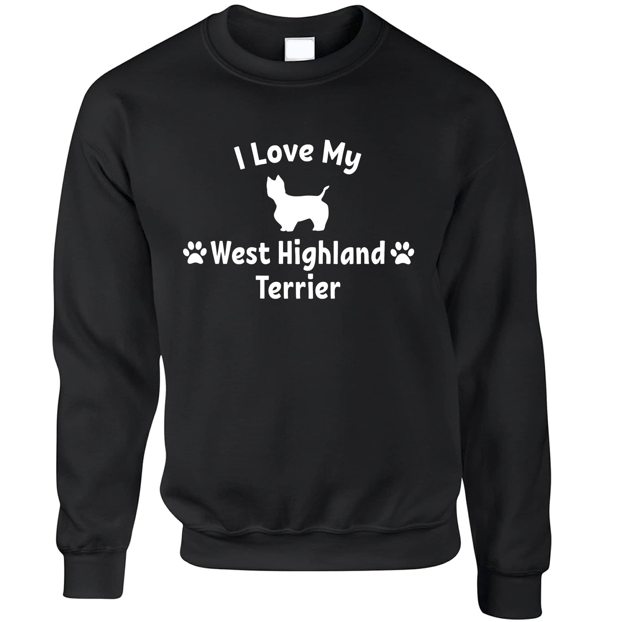 Dog Owner Jumper I Love My West Highland Terrier Sweatshirt Sweater