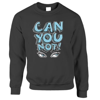 Sassy Jumper Can You Not Slogan With Eyes Sweatshirt Sweater