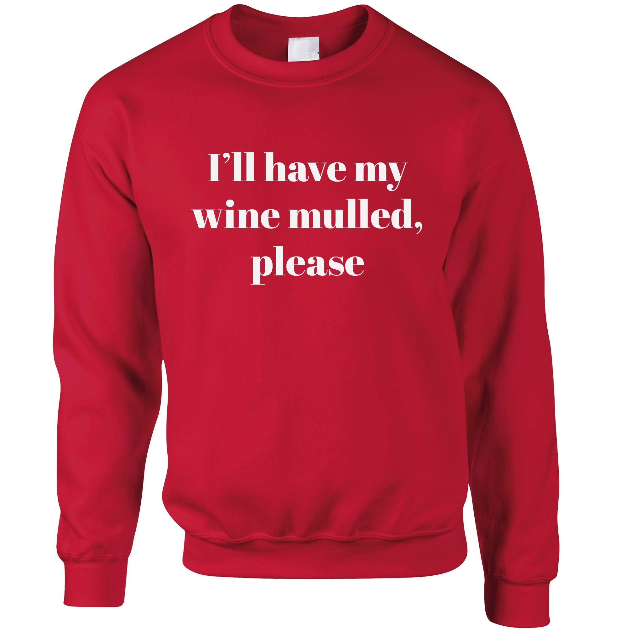 Joke Xmas Jumper I'll Have My Wine Mulled Please Sweatshirt Sweater