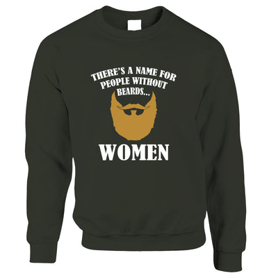 Novelty Jumper There's A Name For Men Without Beards Sweatshirt Sweater