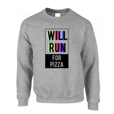 Novelty Jumper Will Run For Pizza Slogan Sweatshirt Sweater