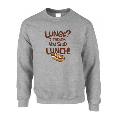 Novelty Gym Jumper Lunge? I Thought You Said Lunch Sweatshirt Sweater