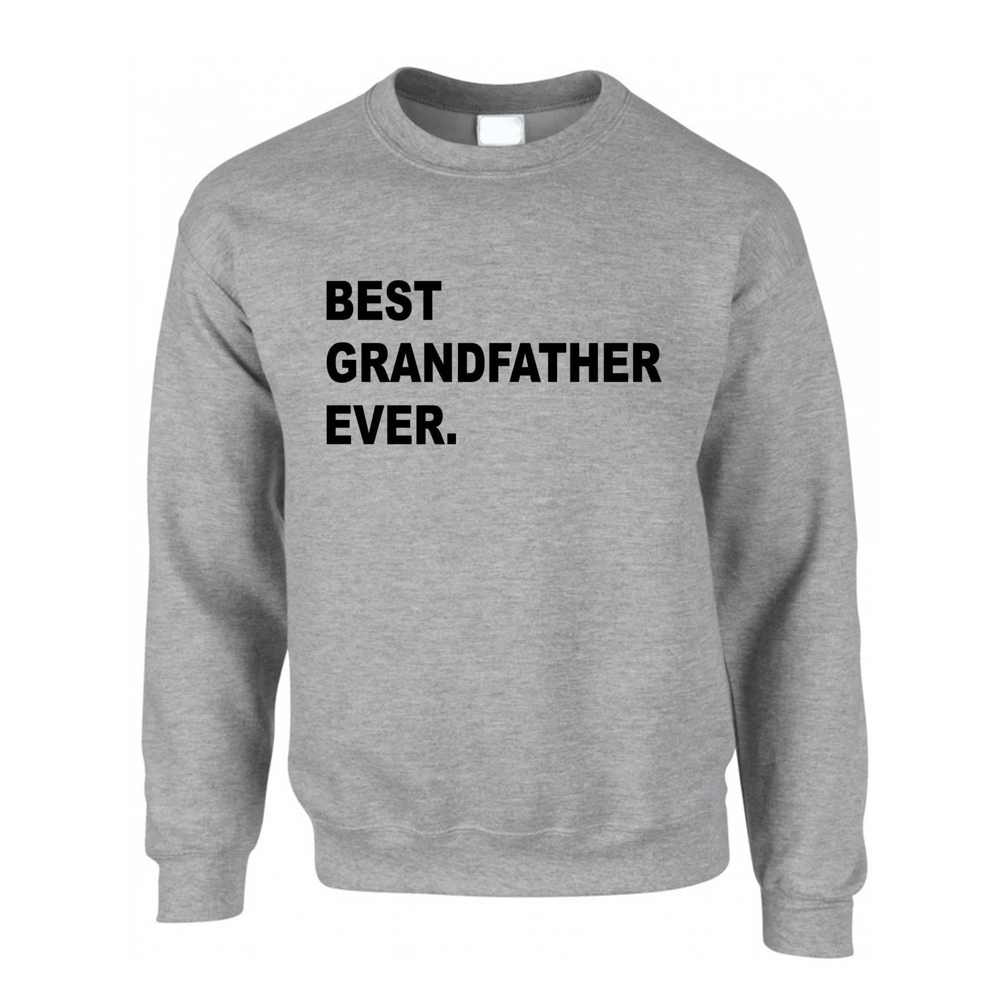 Best Grandfather Ever Jumper Parent Family Slogan Sweatshirt Sweater