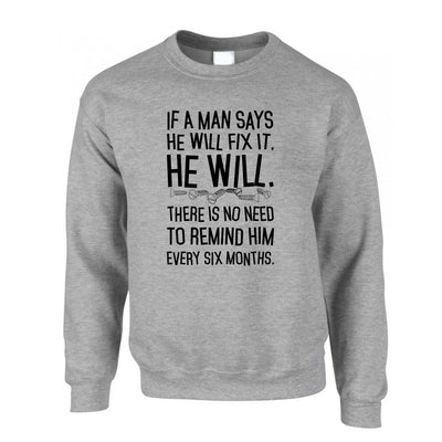 Novelty Jumper If A Man Says He'll Fix It He Will Sweatshirt Sweater