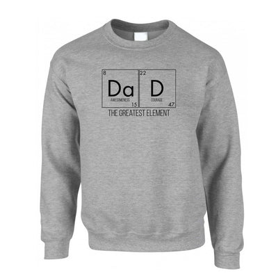 Father's Day Jumper Dad, The Greatest Element Sweatshirt Sweater