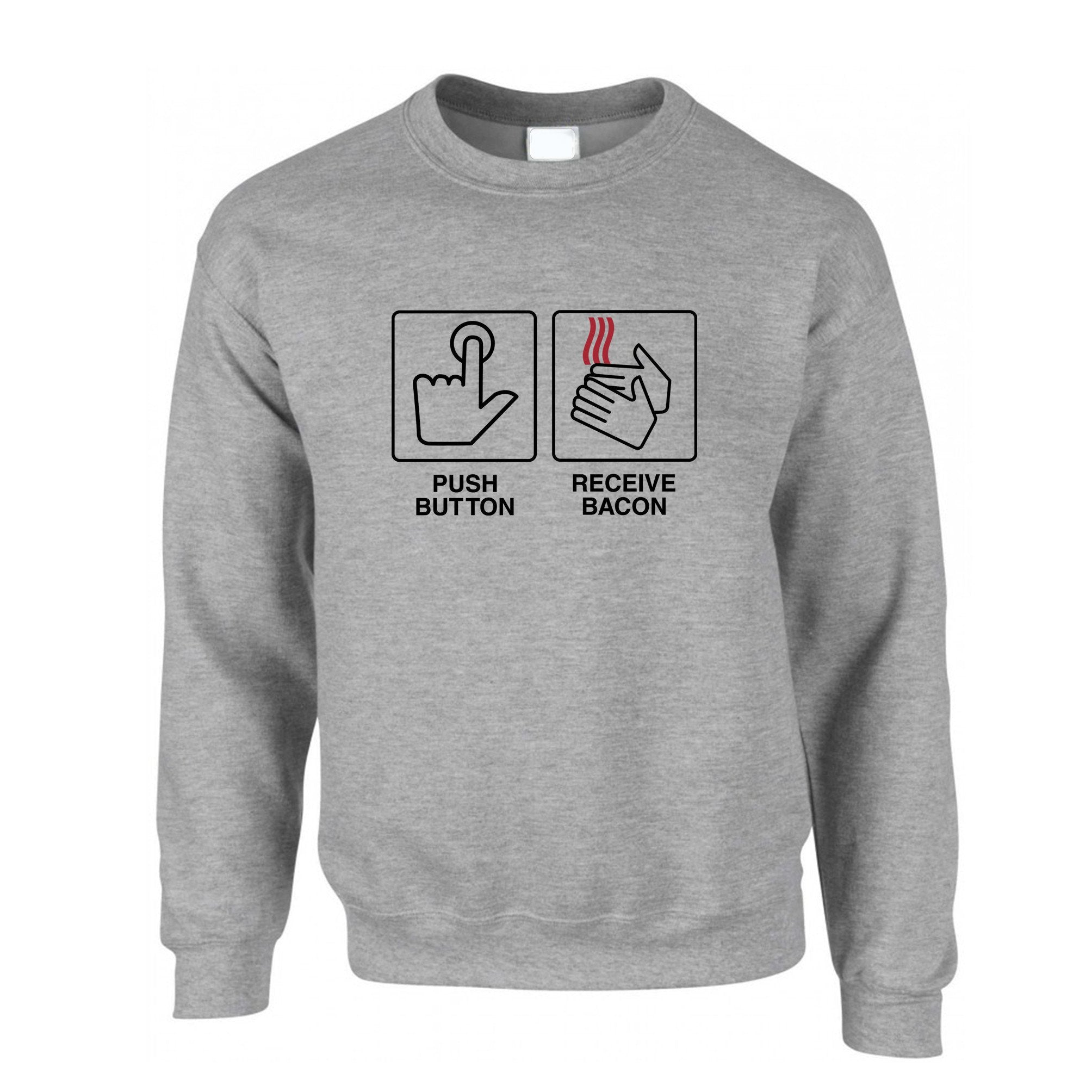 Novelty Jumper Push Button, Recieve Bacon Meme Sweatshirt Sweater