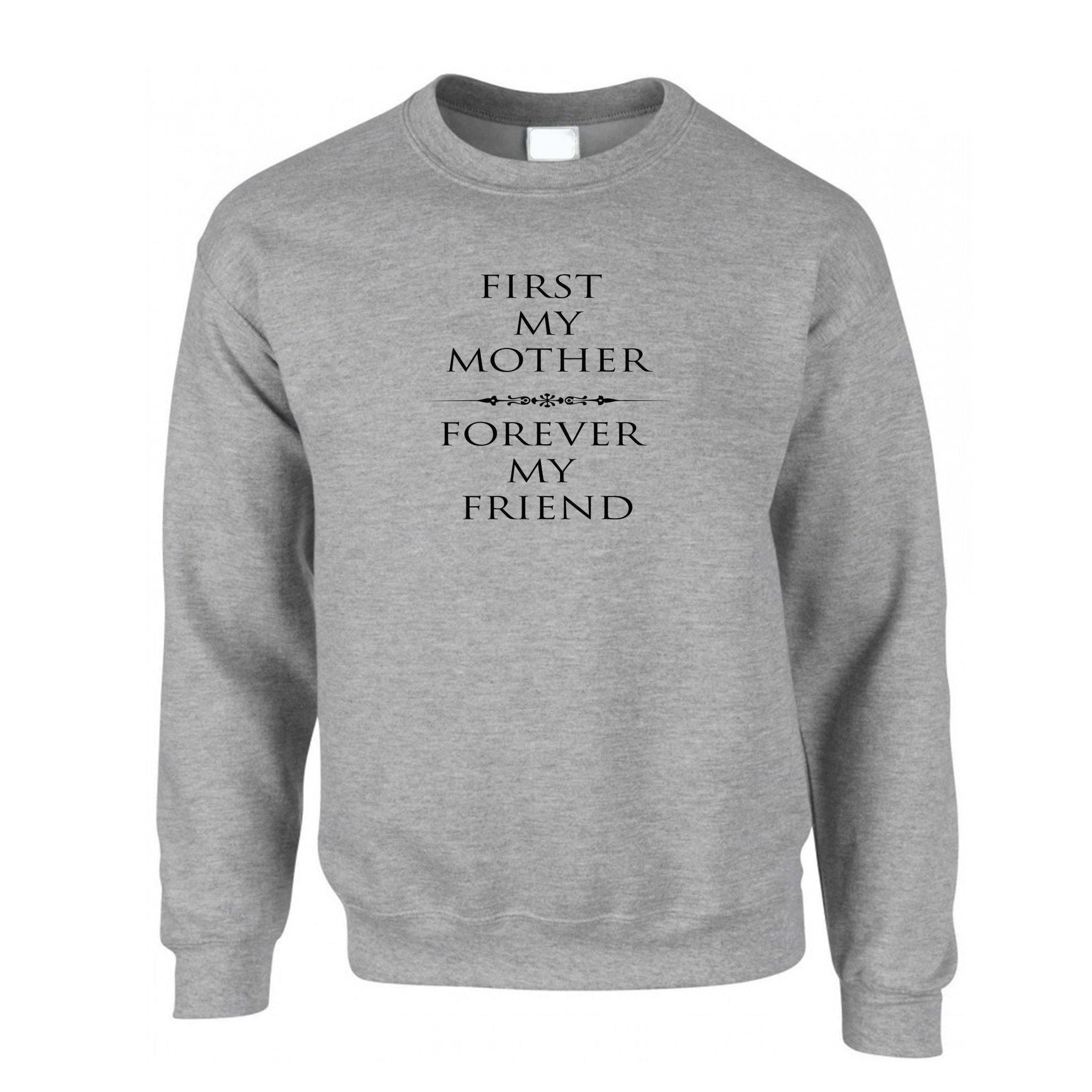 Mother's Day Jumper First My Mum, Forever My Friend Sweatshirt Sweater