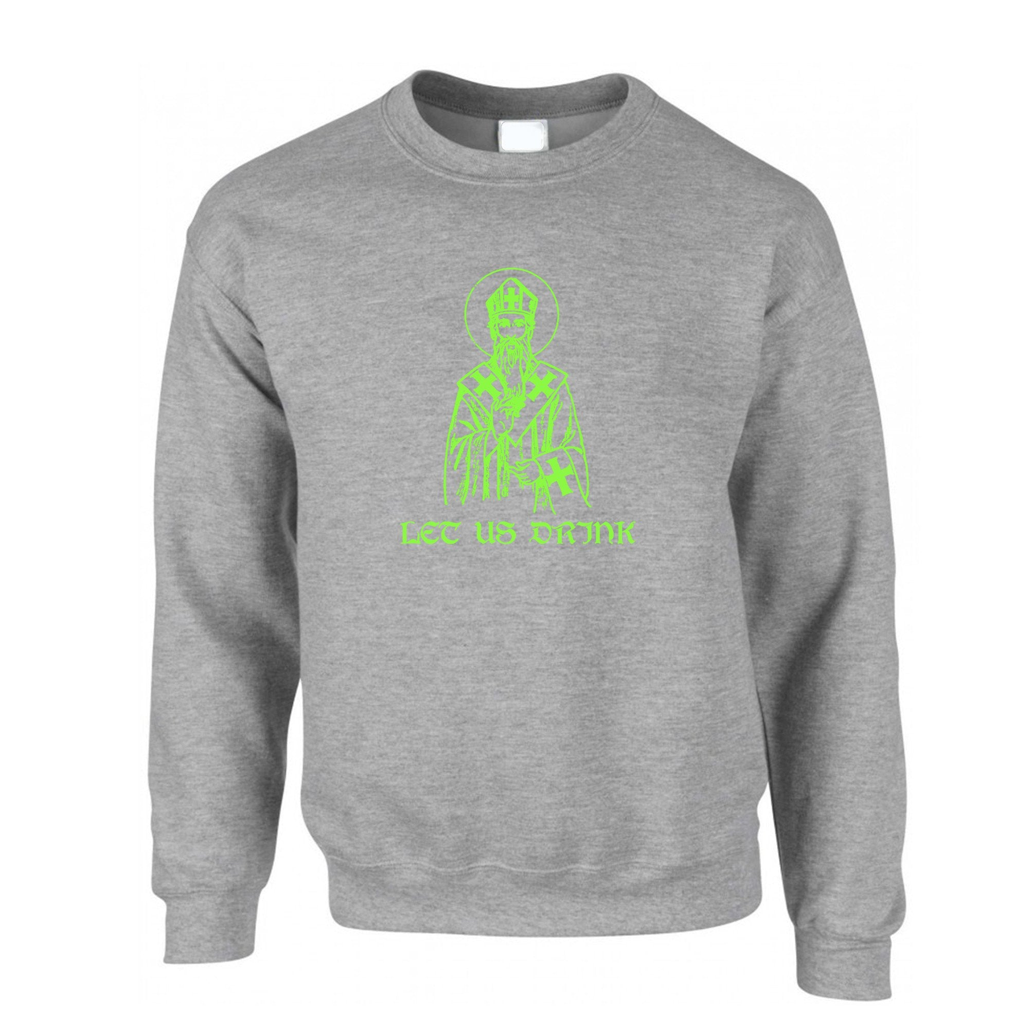 St Patrick's Day Jumper Let Us Drink Saint Paddy Sweatshirt Sweater