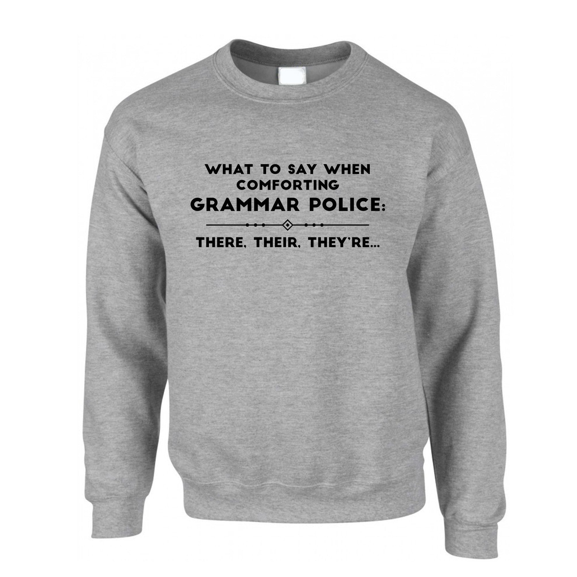 Pun Jumper What To Say When Comforting Grammar Police Sweatshirt