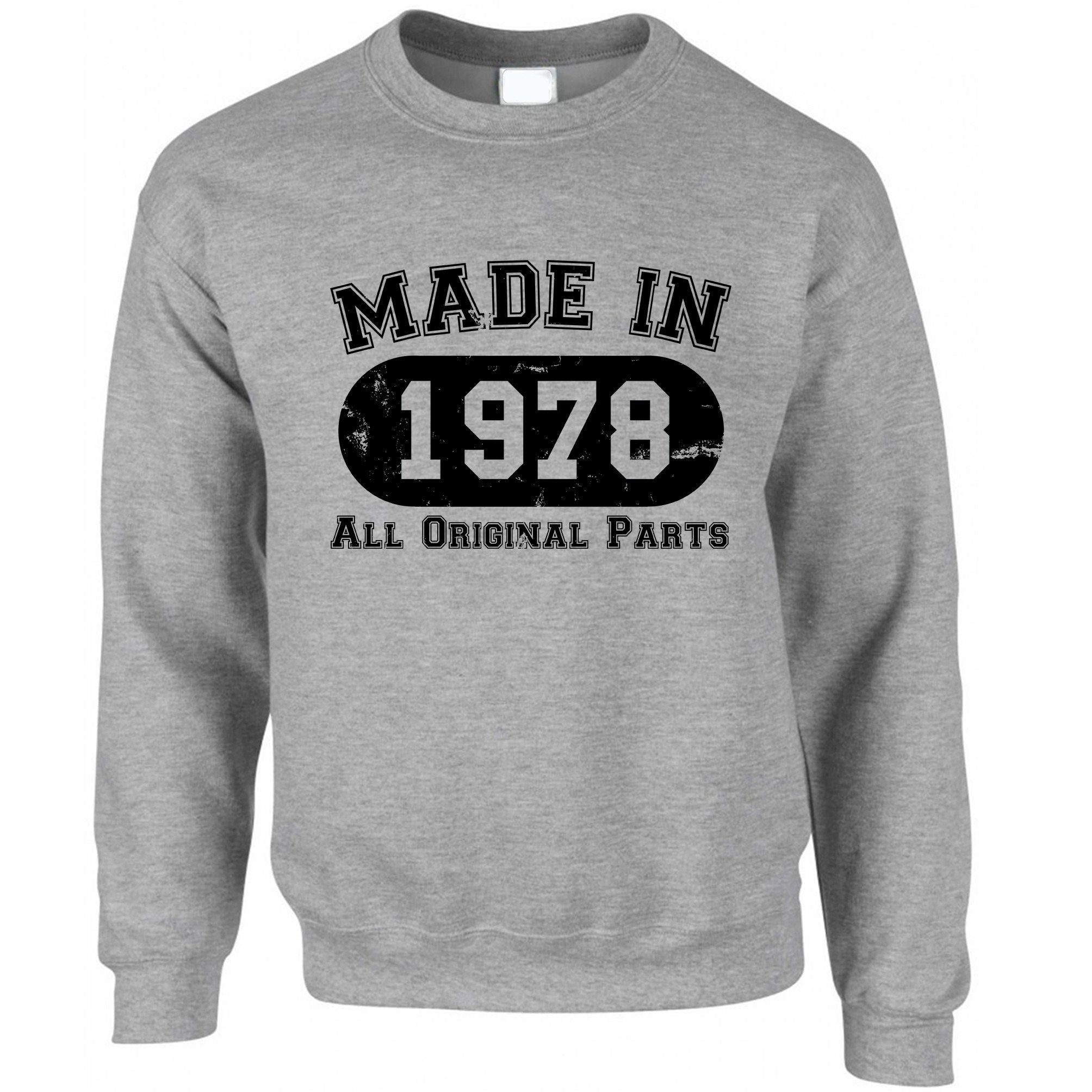 Made in 1978 All Original Parts Sweatshirt Jumper [Distressed]