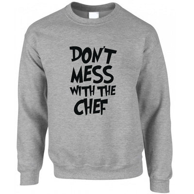 Novelty Barbecue Jumper Don't Mess With The Chef Joke Sweatshirt