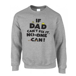 Father's Day Sweatshirt If Dad Can't Fix It No One Can