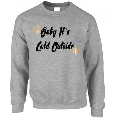 Christmas Jumper Baby, It's Cold Outside Slogan Sweatshirt Sweater