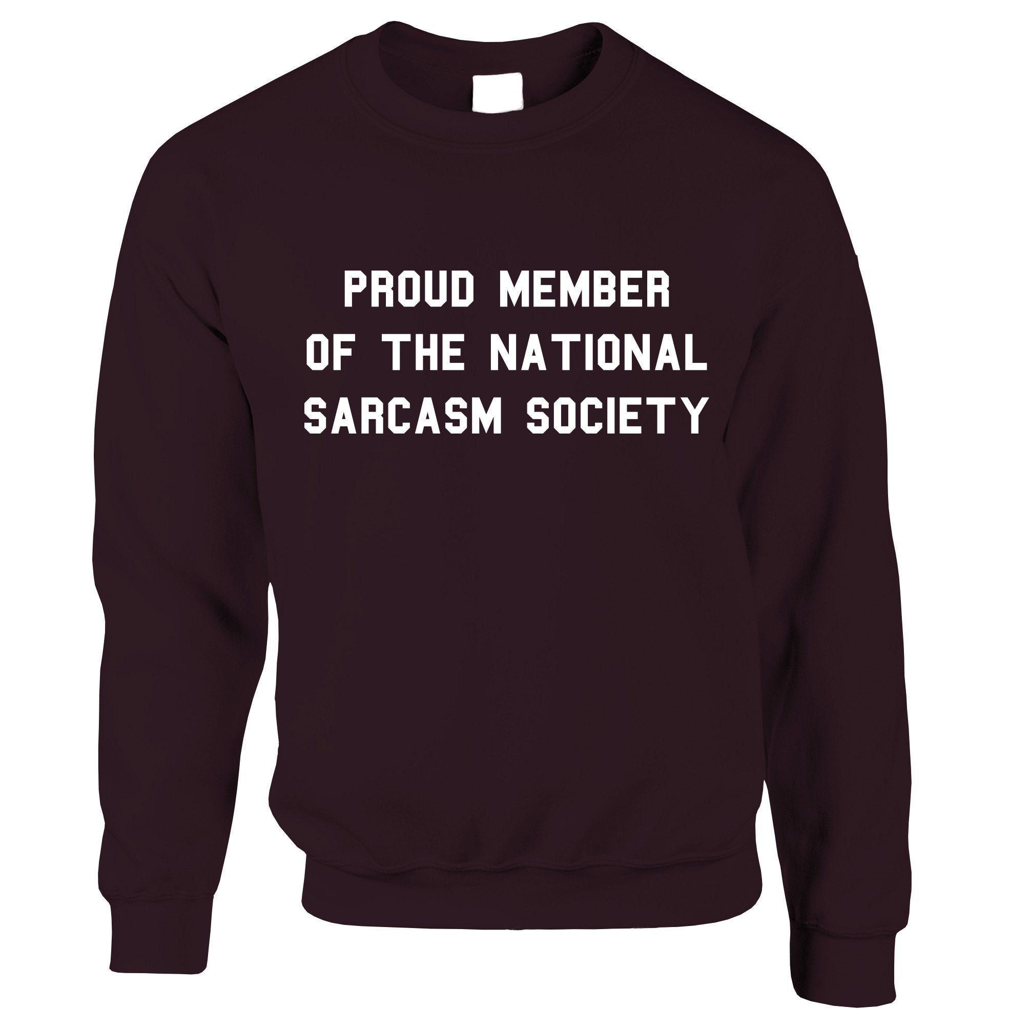 Novelty Jumper Proud Member Of The Sarcasm Society Sweatshirt Sweater