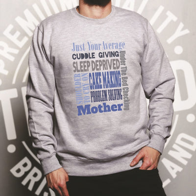 Mother's Day Jumper Just Your Average Super Mum Mom Sweatshirt Sweater