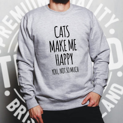 Novelty Jumper Cats Make Me Happy, You, Not So Much Sweatshirt Sweater