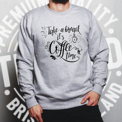 Novelty Slogan Jumper Take A Break It's Coffee Time Sweatshirt Sweater