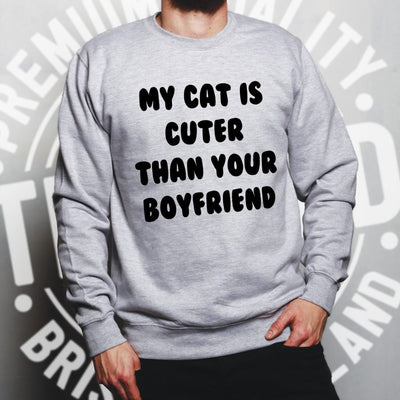 Cats Animals Jumper Cat Cuter Than Your Boyfriend Sweatshirt Sweater