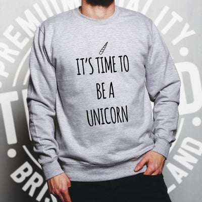 Novelty Myth Jumper Its Time To Be A Unicorn Slogan Sweatshirt Sweater