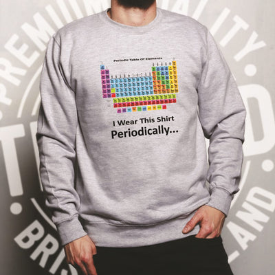 Novelty Nerdy Jumper I Wear This Top Periodically Sweatshirt Sweater