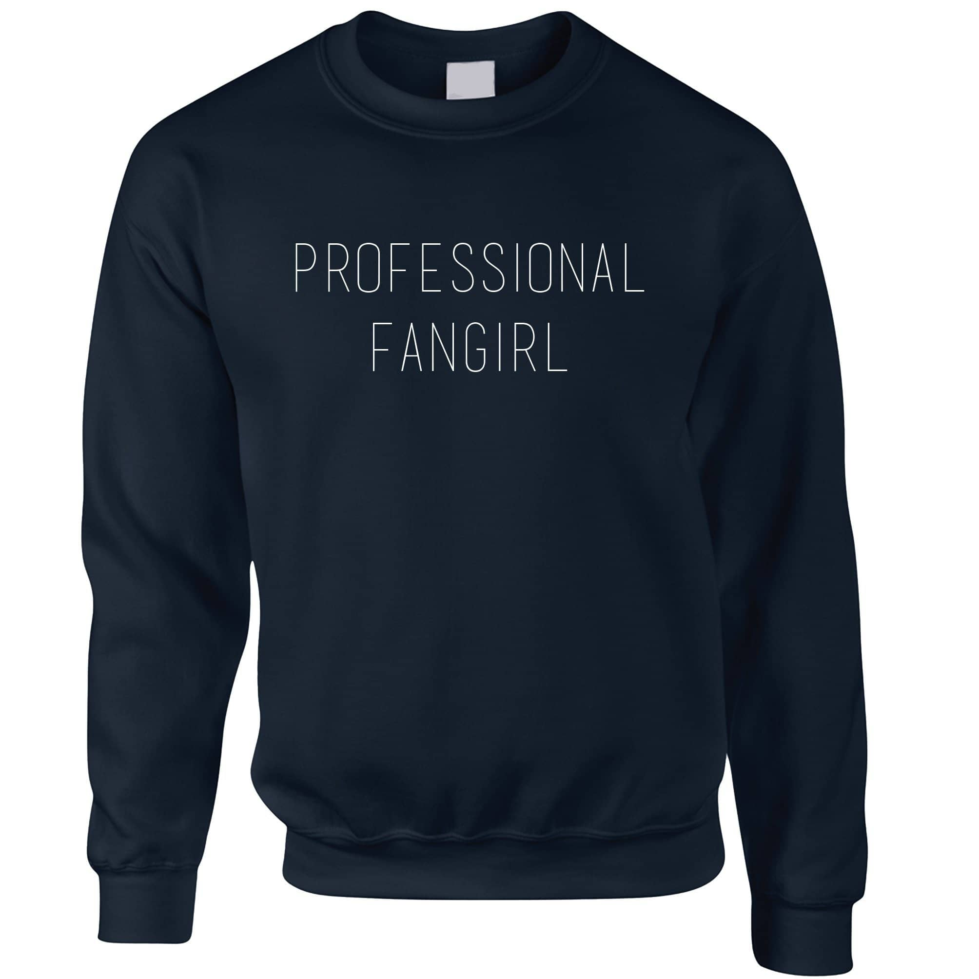 Novelty Joke Slogan Jumper Professional Fangirl Sweatshirt Sweater