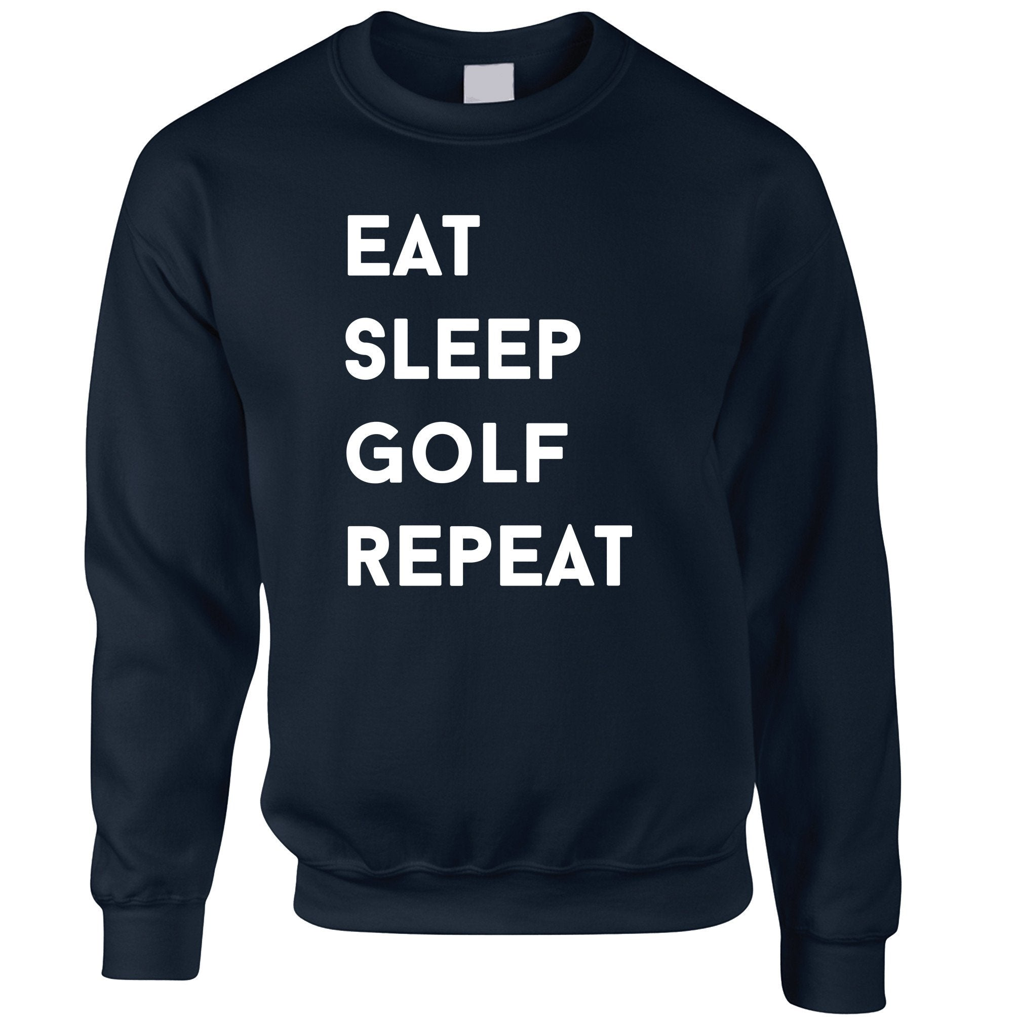 Sports Jumper Eat, Sleep, Golf, Repeat Slogan Sweatshirt Sweater
