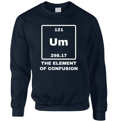 Novelty Science Jumper Um The Element Of Confusion Sweatshirt Sweater