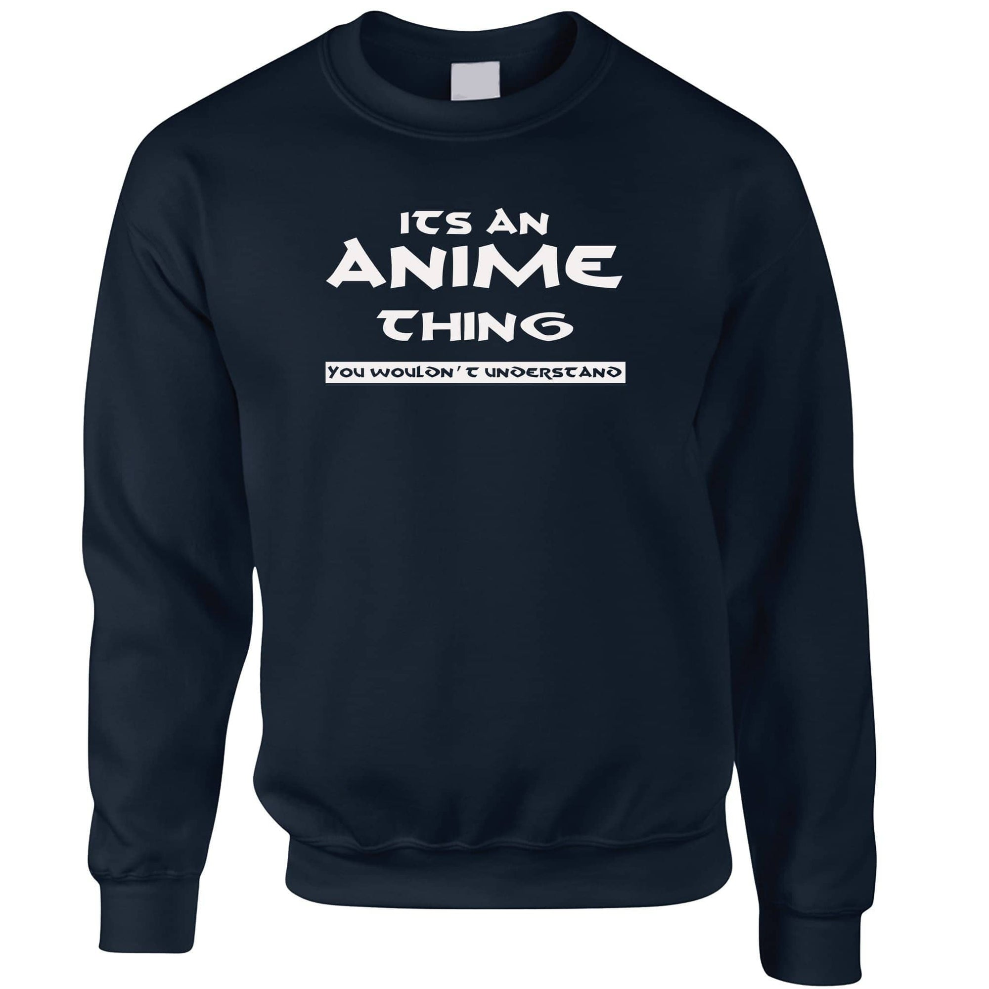 Funny Nerdy Sweatshirt Jumper It's An Anime Thing Slogan