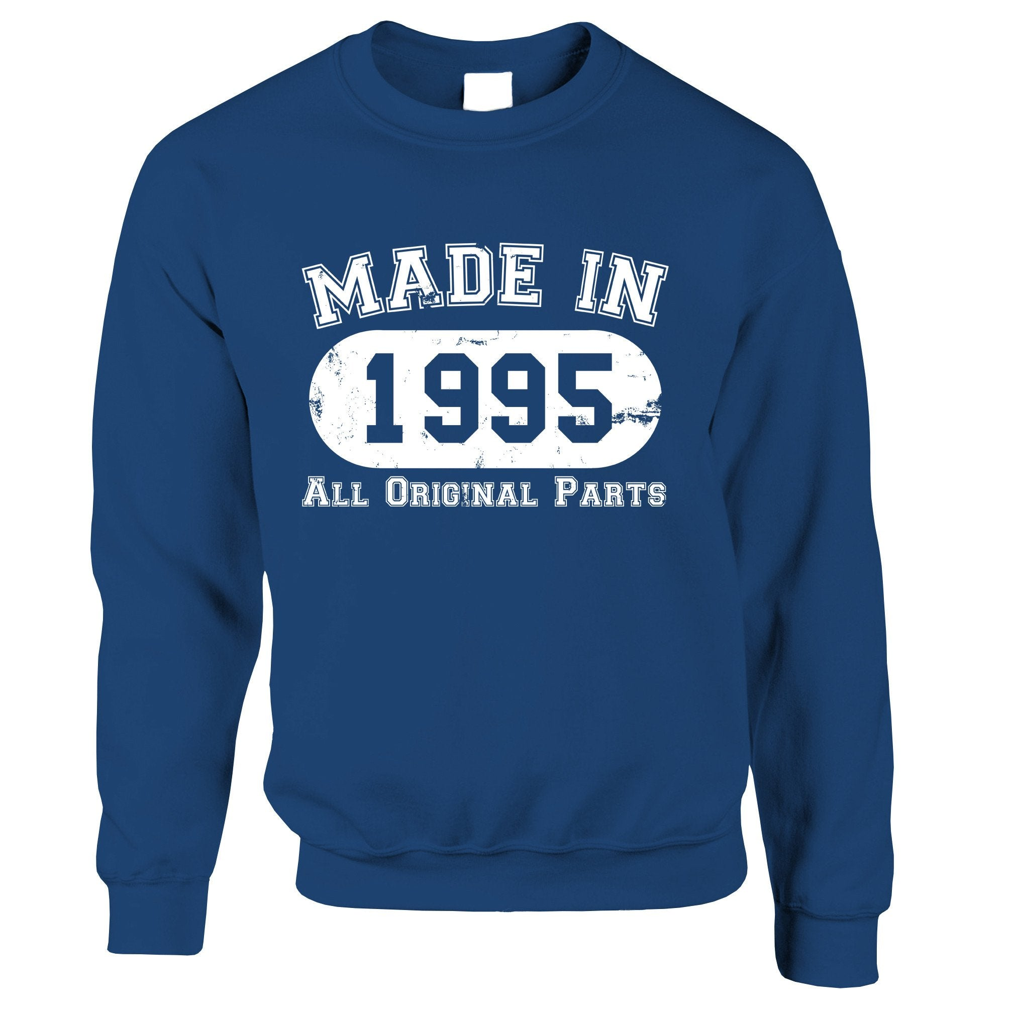 Made in 1995 All Original Parts Sweatshirt Jumper [Distressed]