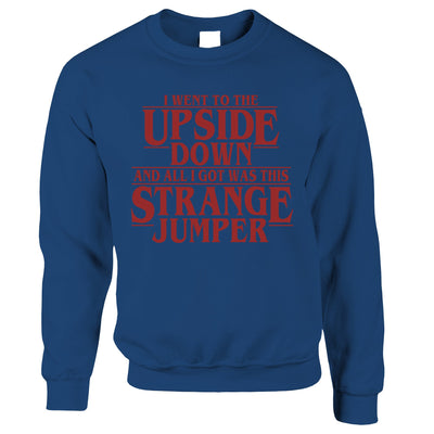 Went To The Upside Down Got This Strange Jumper Thing Sweatshirt