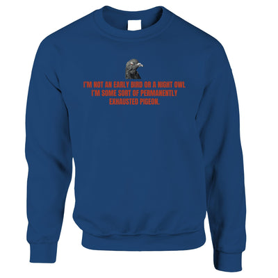 Novelty Jumper Permanently Exhausted Pigeon Slogan Sweatshirt Sweater