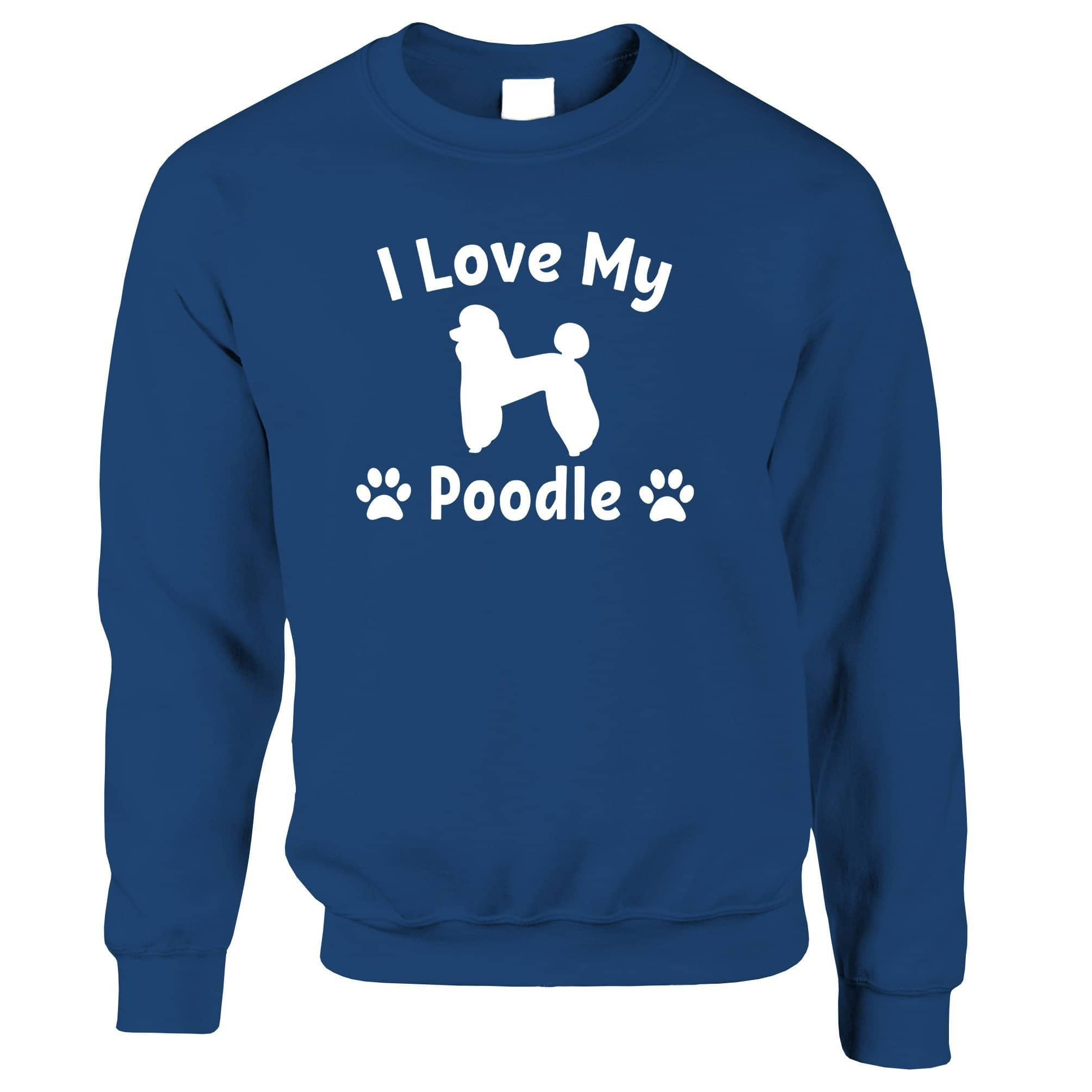 Dog Owner Jumper I Love My Poodle Slogan Sweatshirt Sweater