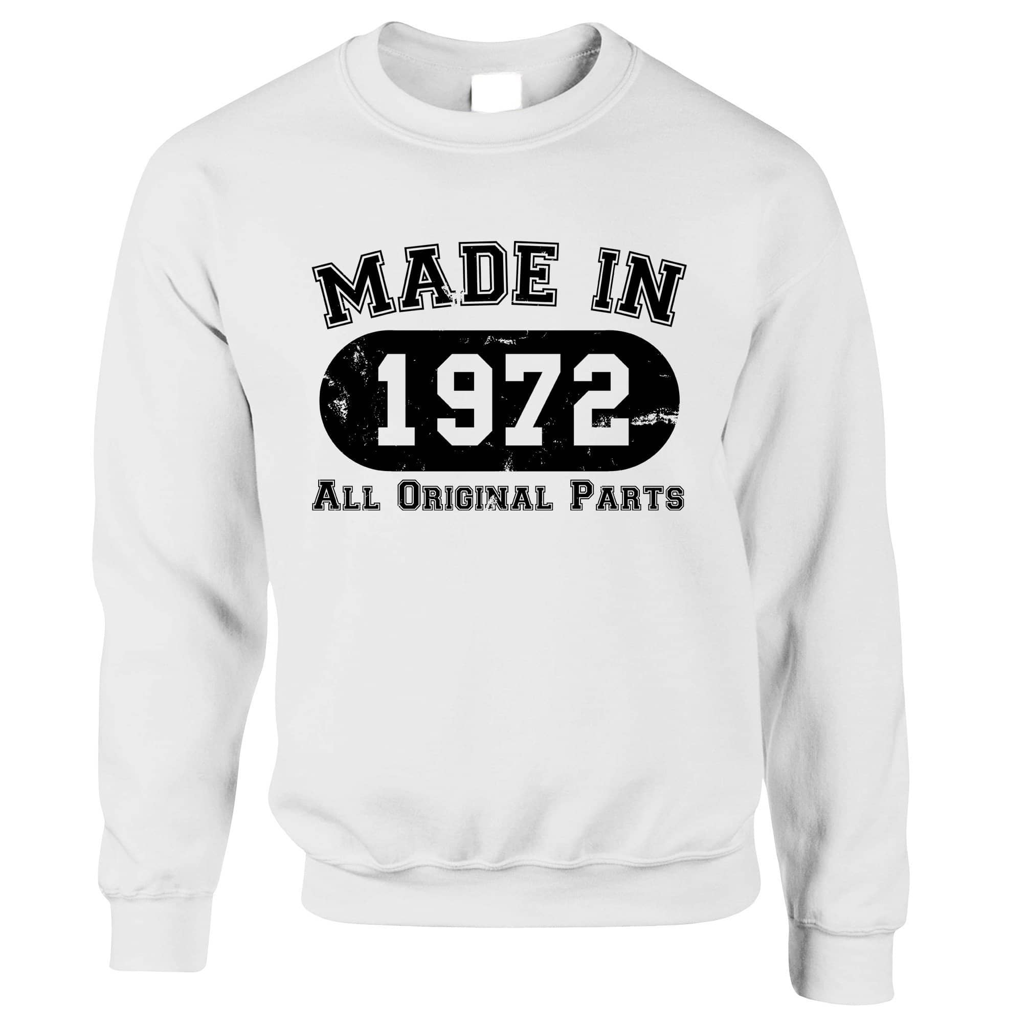 Made in 1972 All Original Parts Sweatshirt Jumper [Distressed]