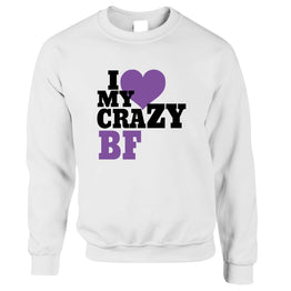 Fun Couples Sweatshirt Jumper I Love My Crazy Boyfriend