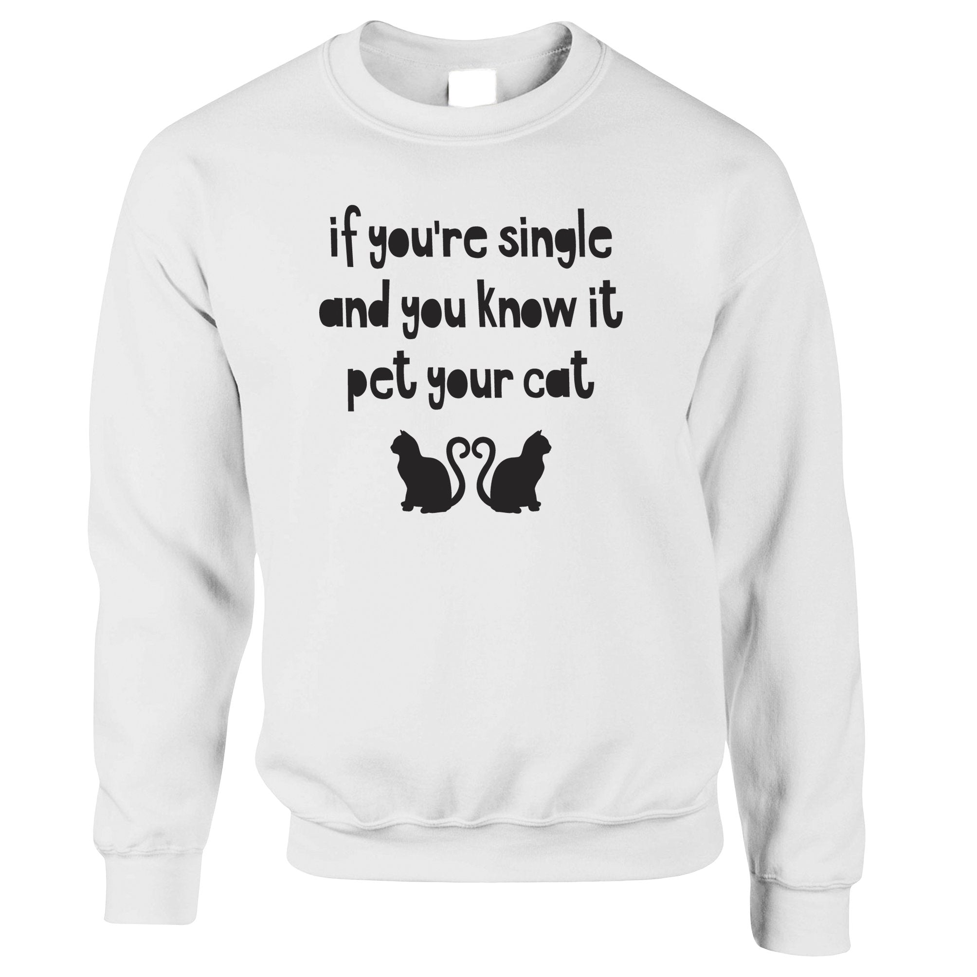 Valentines Jumper Single And You Know It Joke Sweatshirt Sweater
